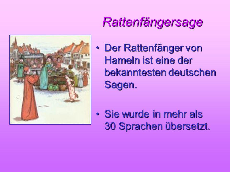 Rattenfängersage Rattenfängersage Der Rattenfänger von Hameln ist eine der bekanntesten deutschen Sagen.Der Rattenfänger von Hameln ist eine der bekan