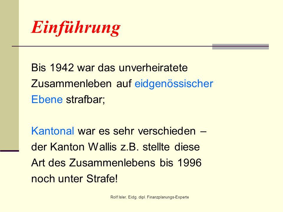 Einführung Bis 1942 war das unverheiratete Zusammenleben auf eidgenössischer Ebene strafbar; Kantonal war es sehr verschieden – der Kanton Wallis z.B.