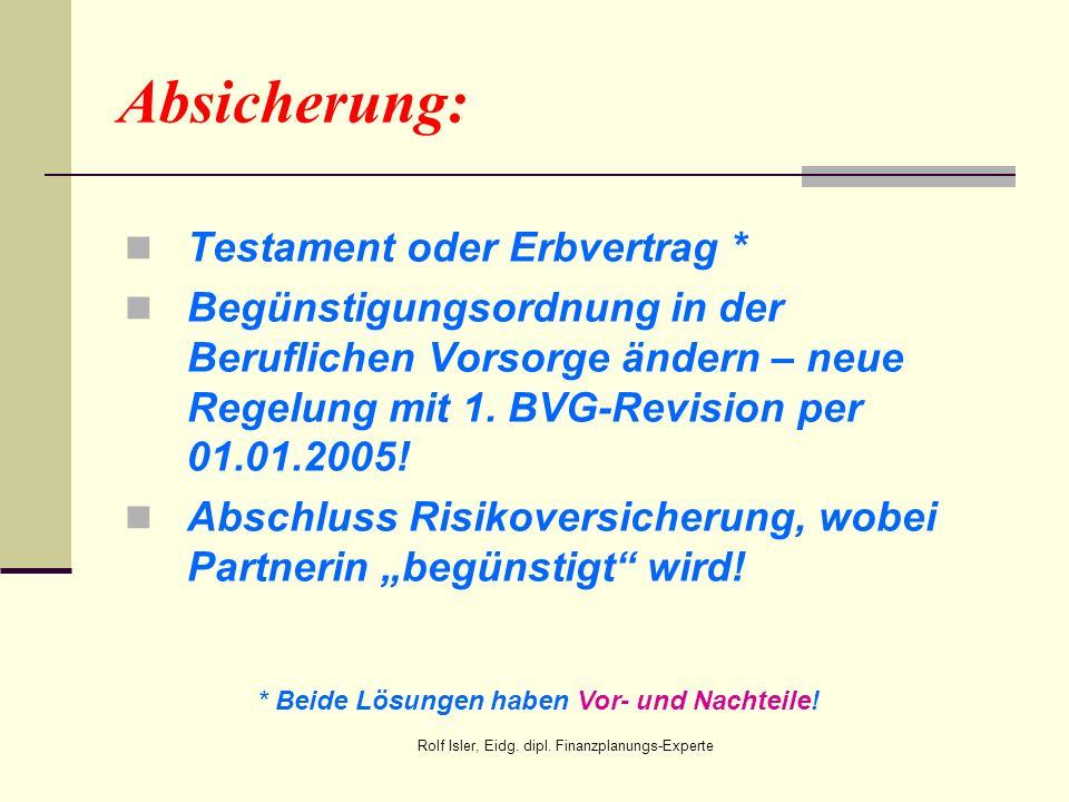 Absicherung: Testament oder Erbvertrag * Begünstigungsordnung in der Beruflichen Vorsorge ändern – neue Regelung mit 1. BVG-Revision per 01.01.2005! A