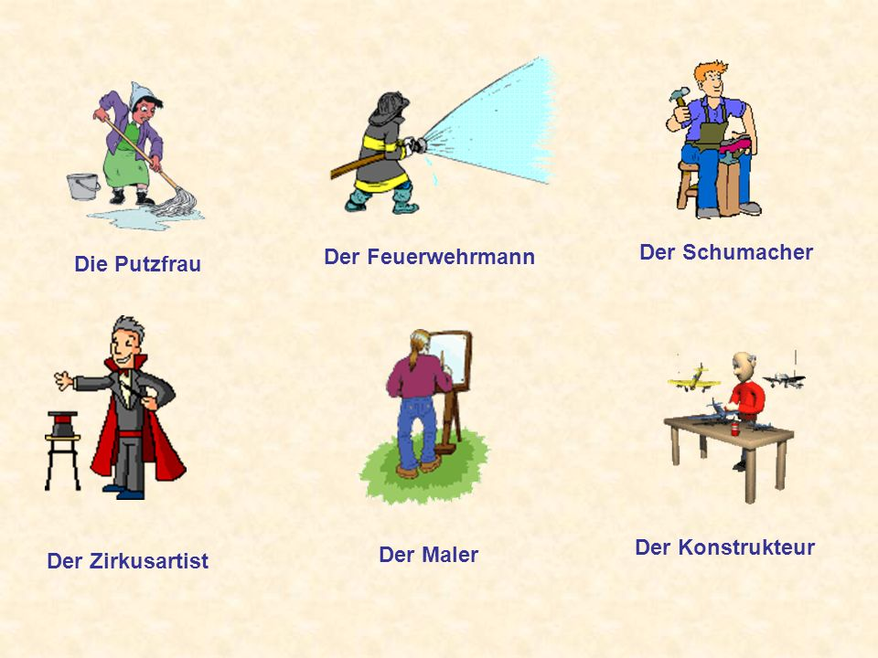 Die Putzfrau Der Feuerwehrmann Der Schumacher Der Zirkusartist Der Maler Der Konstrukteur