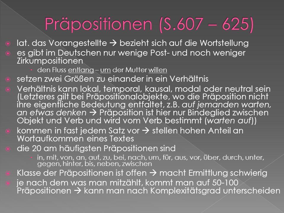 lat. das Vorangestellte bezieht sich auf die Wortstellung es gibt im Deutschen nur wenige Post- und noch weniger Zirkumpositionen den Fluss entlang –