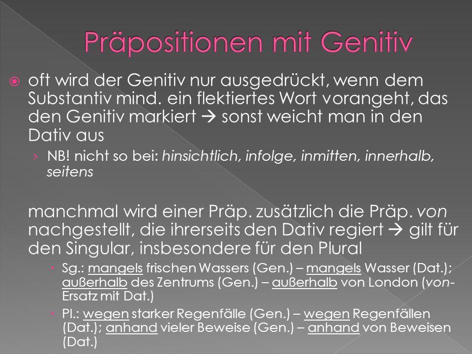 oft wird der Genitiv nur ausgedrückt, wenn dem Substantiv mind.