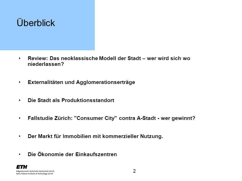 13 Verliert der Produktionsstandort Zürich an Attraktivität .