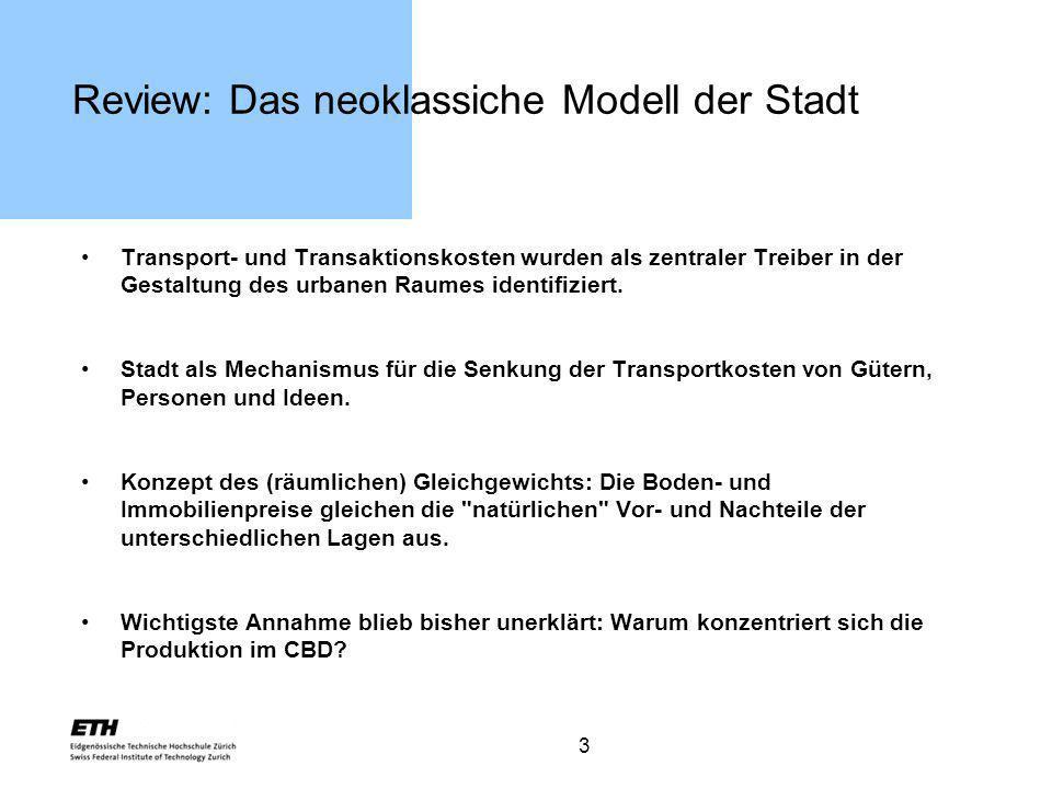 3 Review: Das neoklassiche Modell der Stadt Transport- und Transaktionskosten wurden als zentraler Treiber in der Gestaltung des urbanen Raumes identi