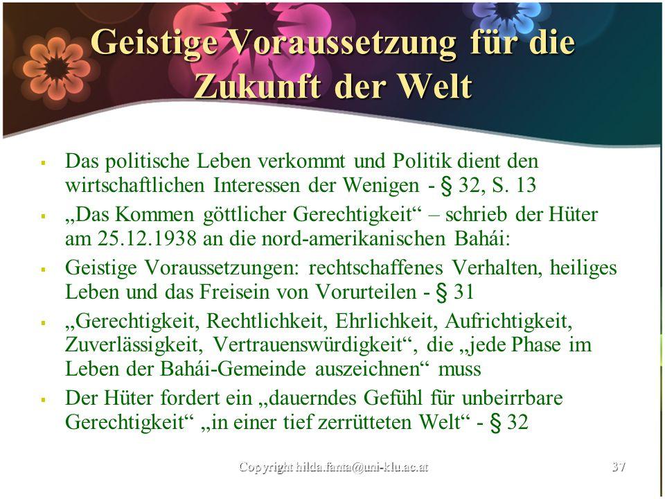 Geistige Voraussetzung für die Zukunft der Welt Das politische Leben verkommt und Politik dient den wirtschaftlichen Interessen der Wenigen - § 32, S.