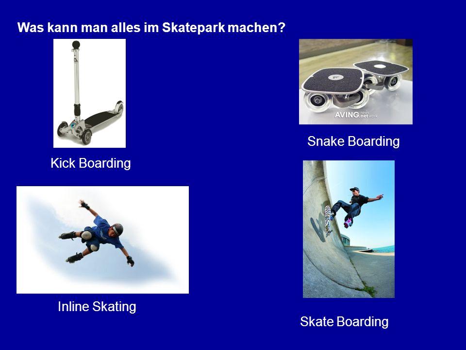 Snake Boarding Skate Boarding Kick Boarding Was kann man alles im Skatepark machen? Inline Skating