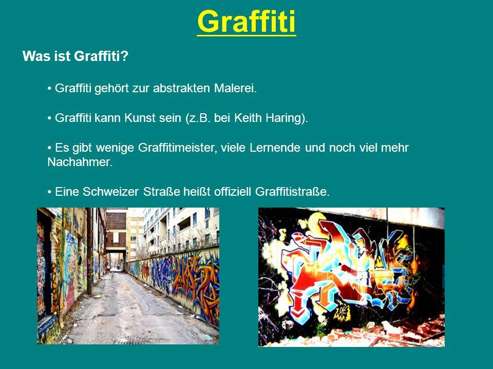 Graffiti Was ist Graffiti? Graffiti gehört zur abstrakten Malerei. Graffiti kann Kunst sein (z.B. bei Keith Haring). Es gibt wenige Graffitimeister, v