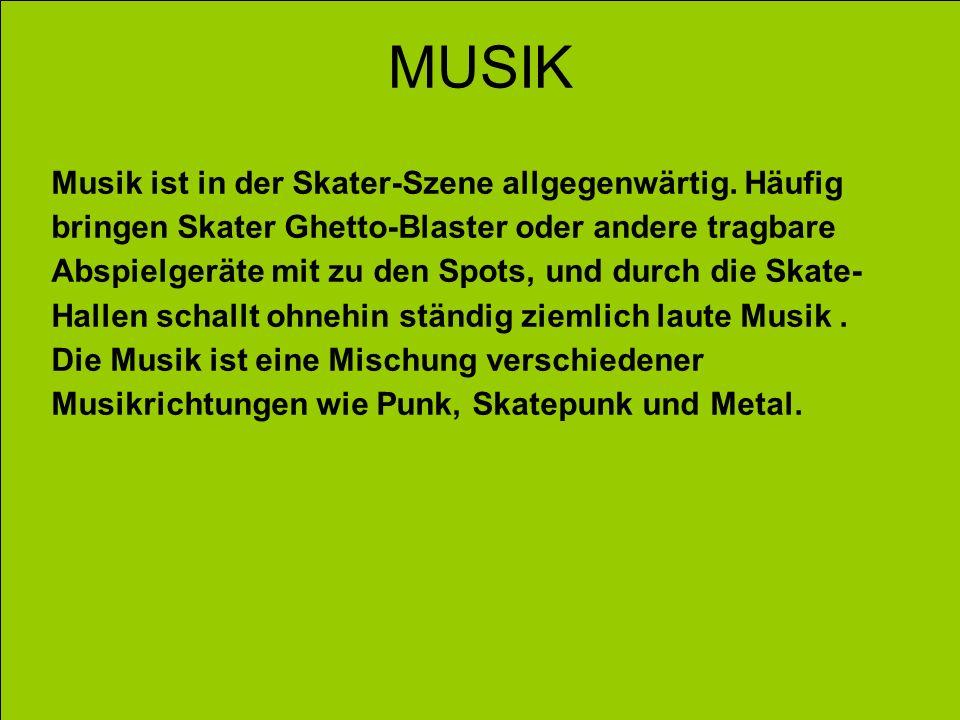 MUSIK Musik ist in der Skater-Szene allgegenwärtig. Häufig bringen Skater Ghetto-Blaster oder andere tragbare Abspielgeräte mit zu den Spots, und durc