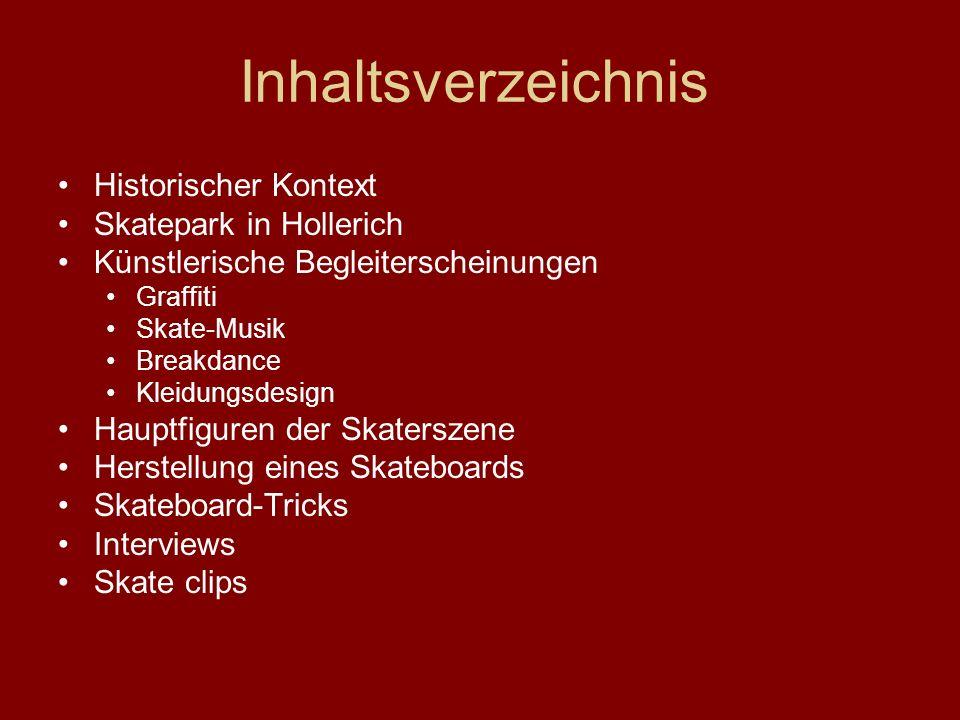 Historischer Kontext Skatepark in Hollerich Künstlerische Begleiterscheinungen Graffiti Skate-Musik Breakdance Kleidungsdesign Hauptfiguren der Skater