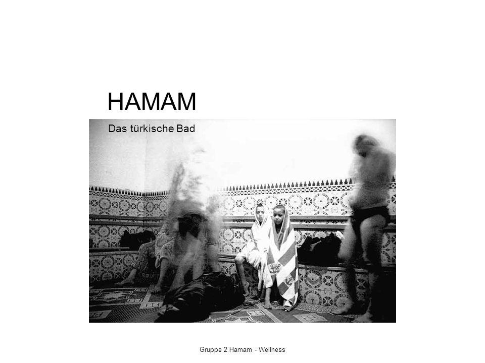 Gruppe 2 Hamam - Wellness Vorwort Die Hauptknotenpunkte der islamischen Stadt, sind Bauwerke, die der Religion, der Verwaltung und dem Handel und Wandel dienen.