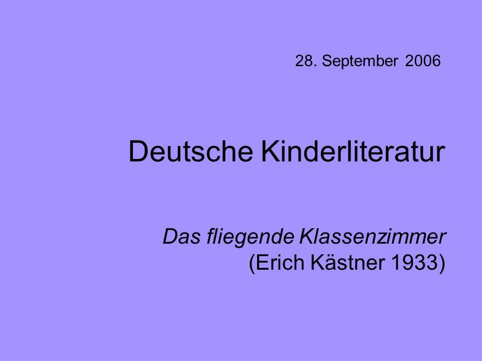 Deutsche Kinderliteratur Das fliegende Klassenzimmer (Erich Kästner 1933) 28. September 2006
