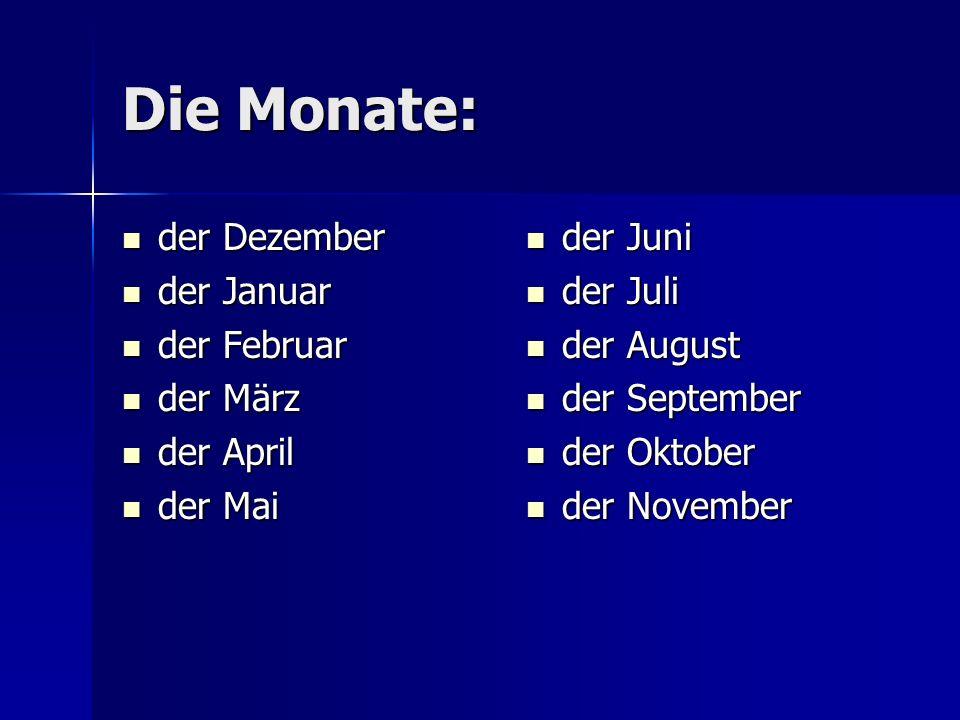 Die Monate: der Dezember der Dezember der Januar der Januar der Februar der Februar der März der März der April der April der Mai der Mai der Juni der