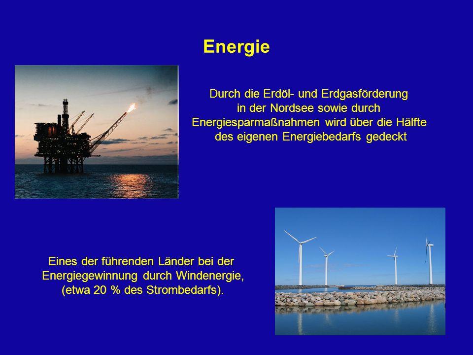 Energie Durch die Erdöl- und Erdgasförderung in der Nordsee sowie durch Energiesparmaßnahmen wird über die Hälfte des eigenen Energiebedarfs gedeckt E