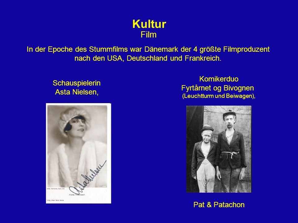 Kultur Film In der Epoche des Stummfilms war Dänemark der 4 größte Filmproduzent nach den USA, Deutschland und Frankreich. Schauspielerin Asta Nielsen
