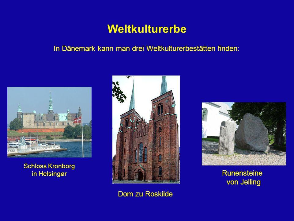 Weltkulturerbe In Dänemark kann man drei Weltkulturerbestätten finden: Dom zu Roskilde Schloss Kronborg in Helsingør Runensteine von Jelling