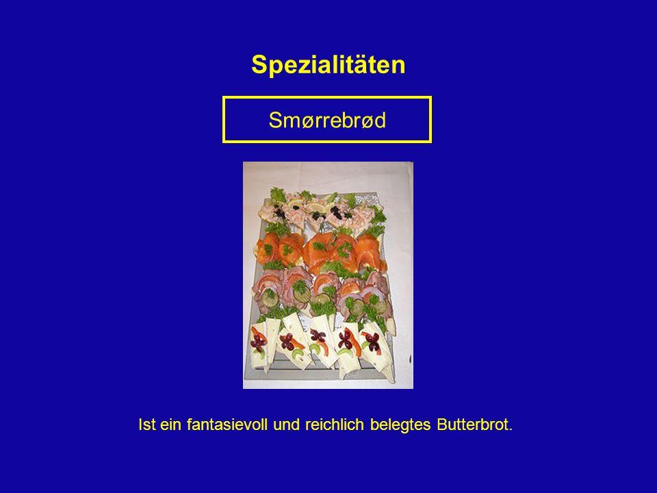 Spezialitäten Smørrebrød Ist ein fantasievoll und reichlich belegtes Butterbrot.