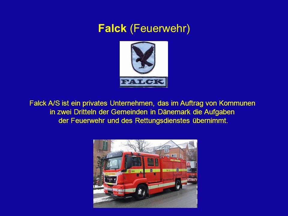 Falck (Feuerwehr) Falck A/S ist ein privates Unternehmen, das im Auftrag von Kommunen in zwei Dritteln der Gemeinden in Dänemark die Aufgaben der Feue
