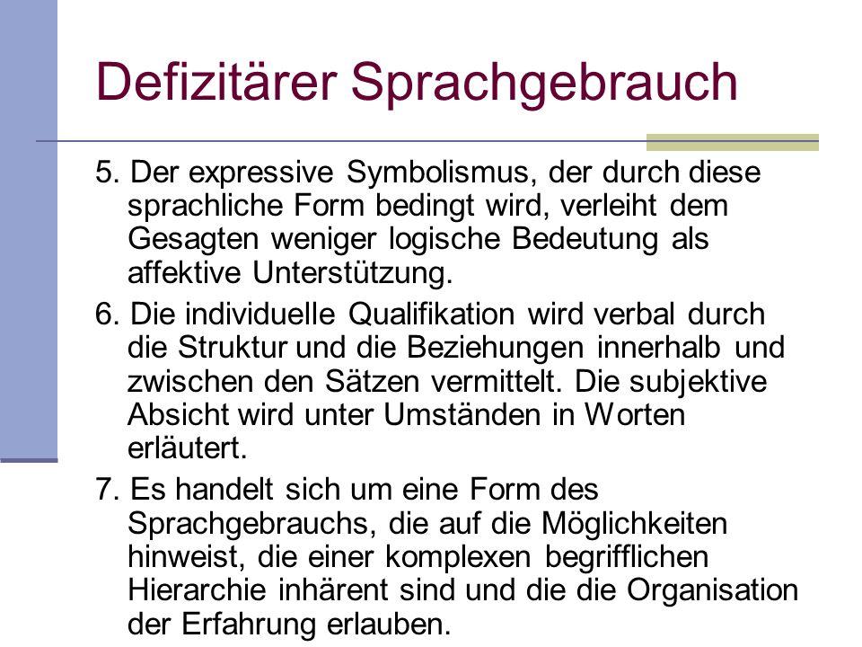 5. Der expressive Symbolismus, der durch diese sprachliche Form bedingt wird, verleiht dem Gesagten weniger logische Bedeutung als affektive Unterstüt