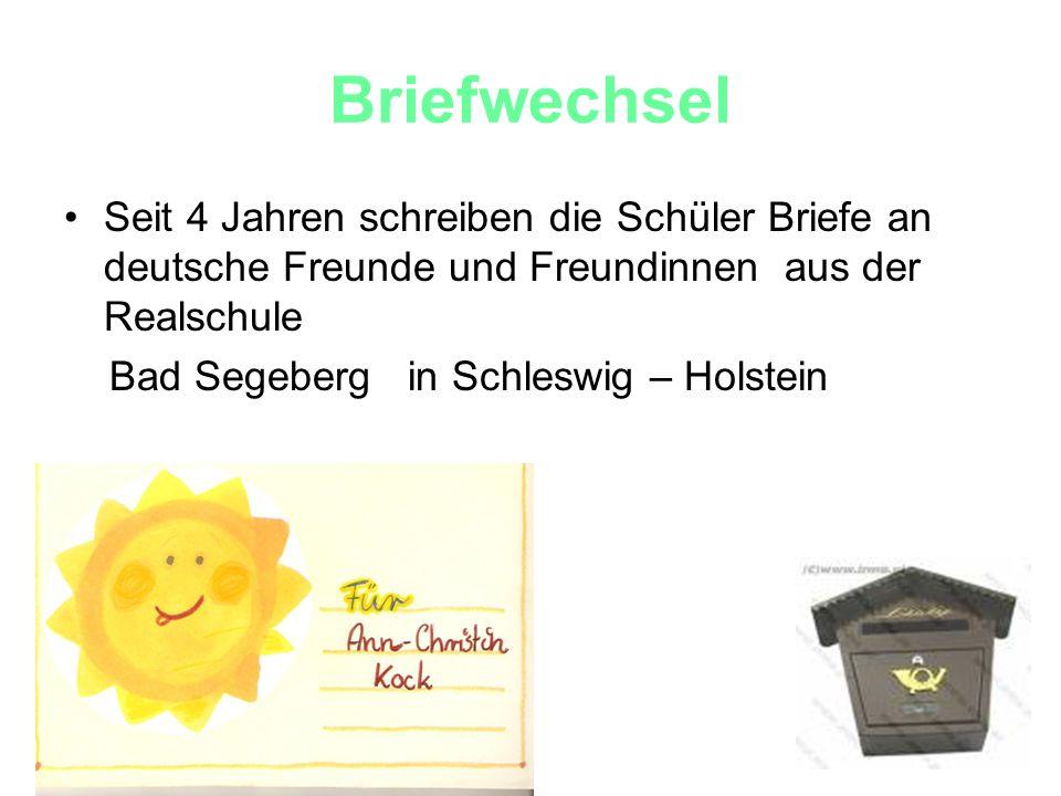 Briefwechsel Seit 4 Jahren schreiben die Schüler Briefe an deutsche Freunde und Freundinnen aus der Realschule Bad Segeberg in Schleswig – Holstein