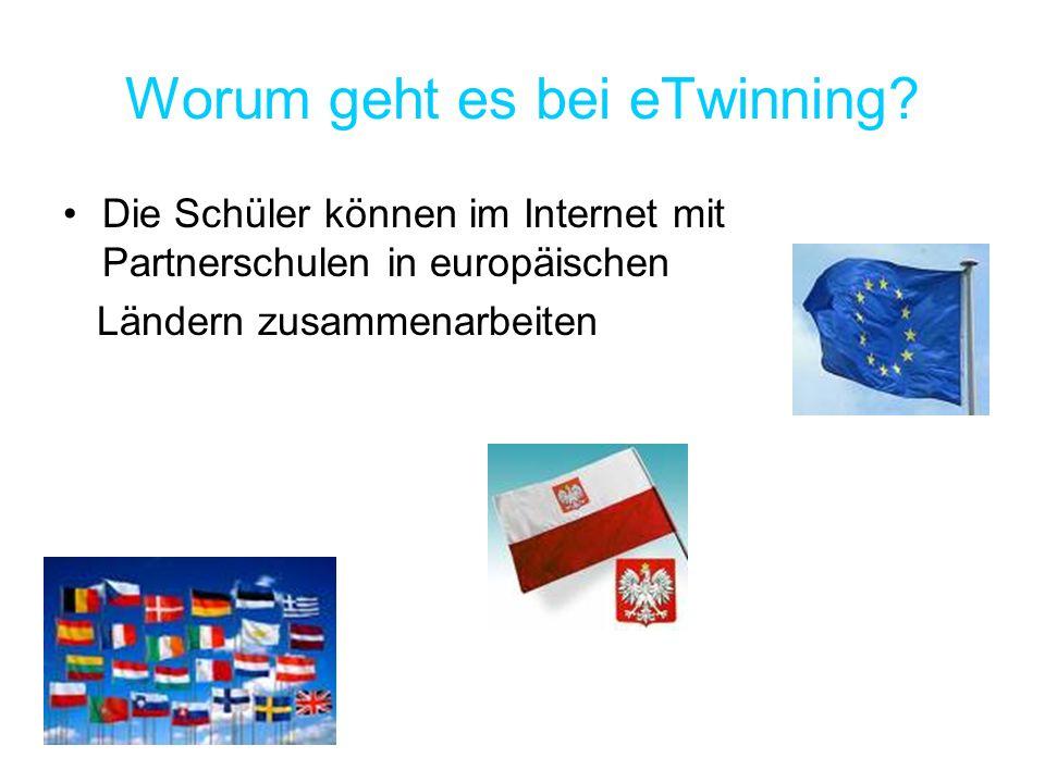 Worum geht es bei eTwinning? Die Schüler können im Internet mit Partnerschulen in europäischen Ländern zusammenarbeiten