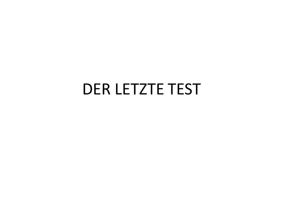 DER LETZTE TEST