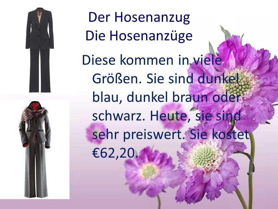 Der Hosenanzug Die Hosenanzüge Diese kommen in viele Größen.