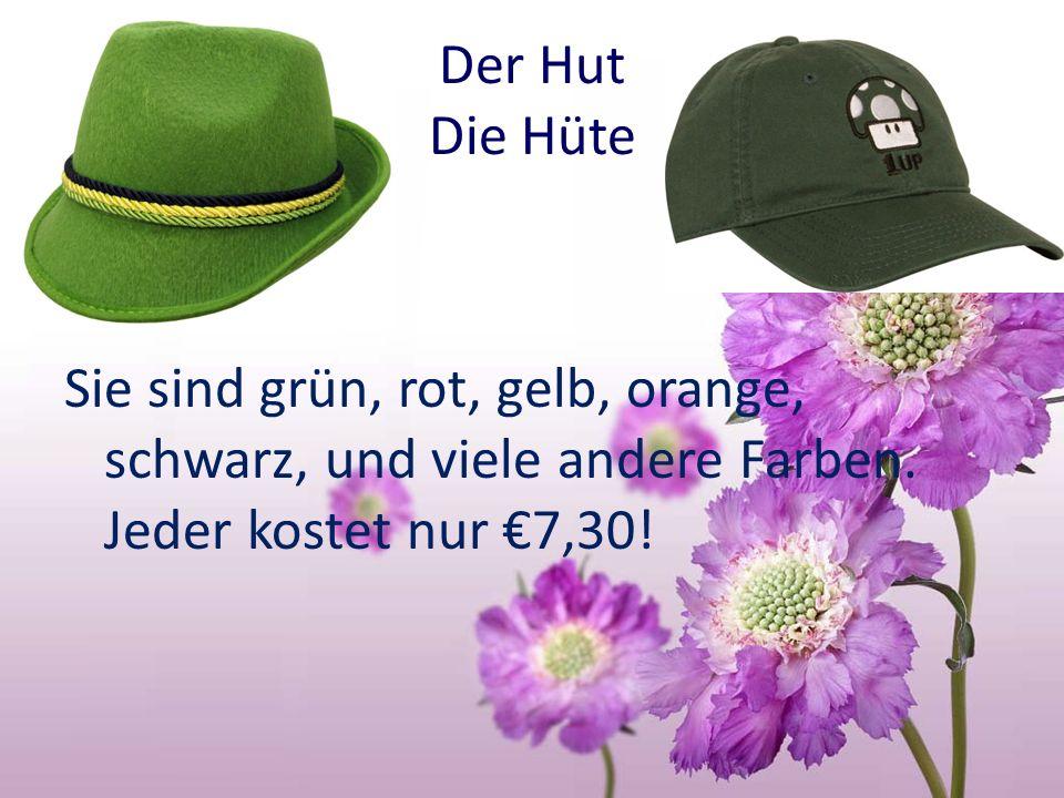 Der Hut Die Hüte Sie sind grün, rot, gelb, orange, schwarz, und viele andere Farben. Jeder kostet nur 7,30!