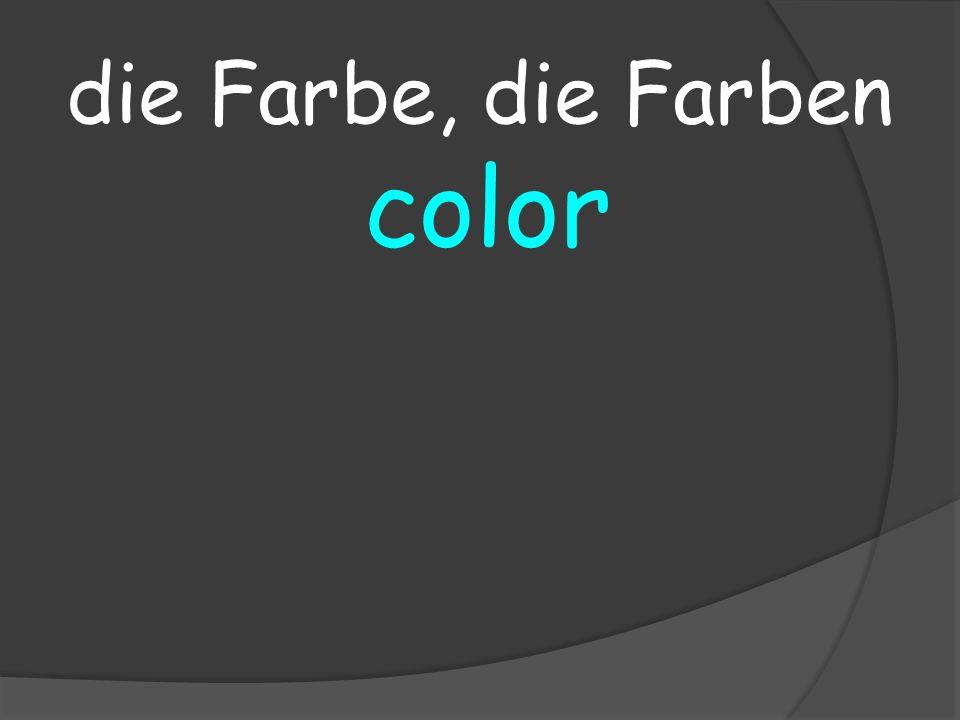 color die Farbe, die Farben