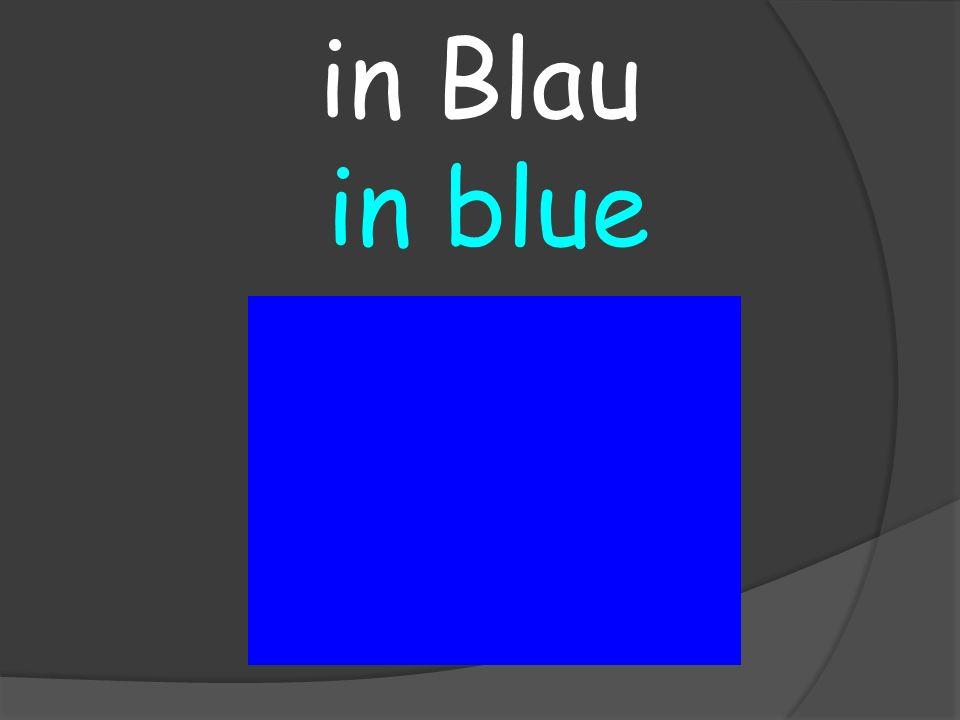 in blue in Blau