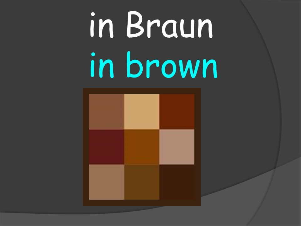 in brown in Braun