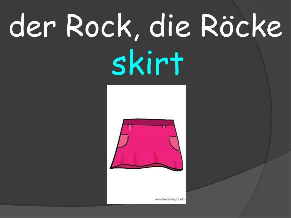 skirt der Rock, die Röcke