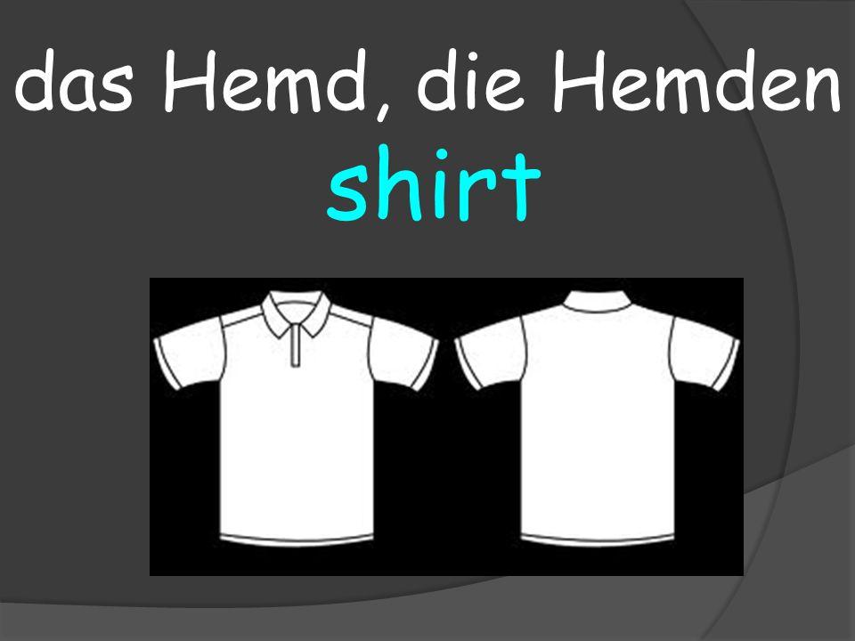 shirt das Hemd, die Hemden