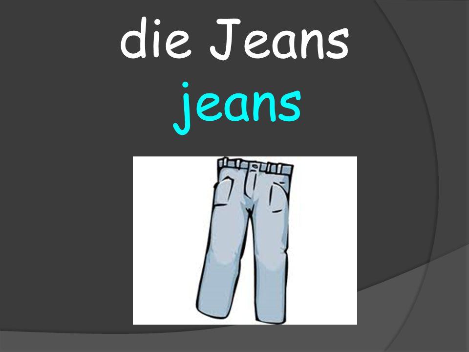 jeans die Jeans