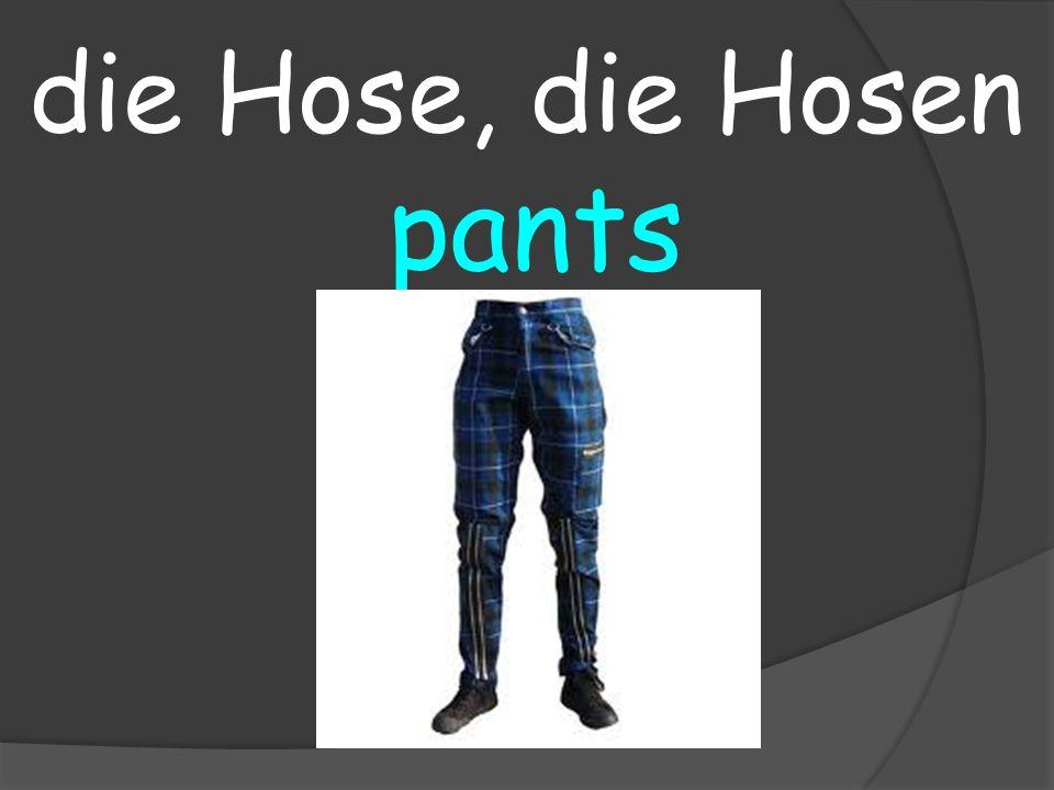 pants die Hose, die Hosen