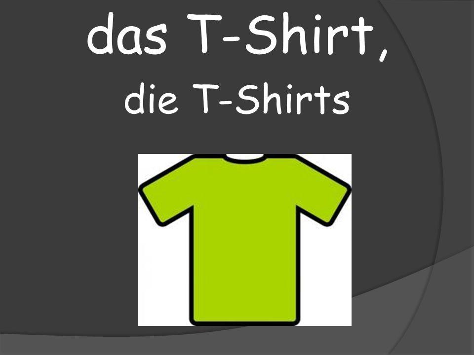 das T-Shirt, die T-Shirts