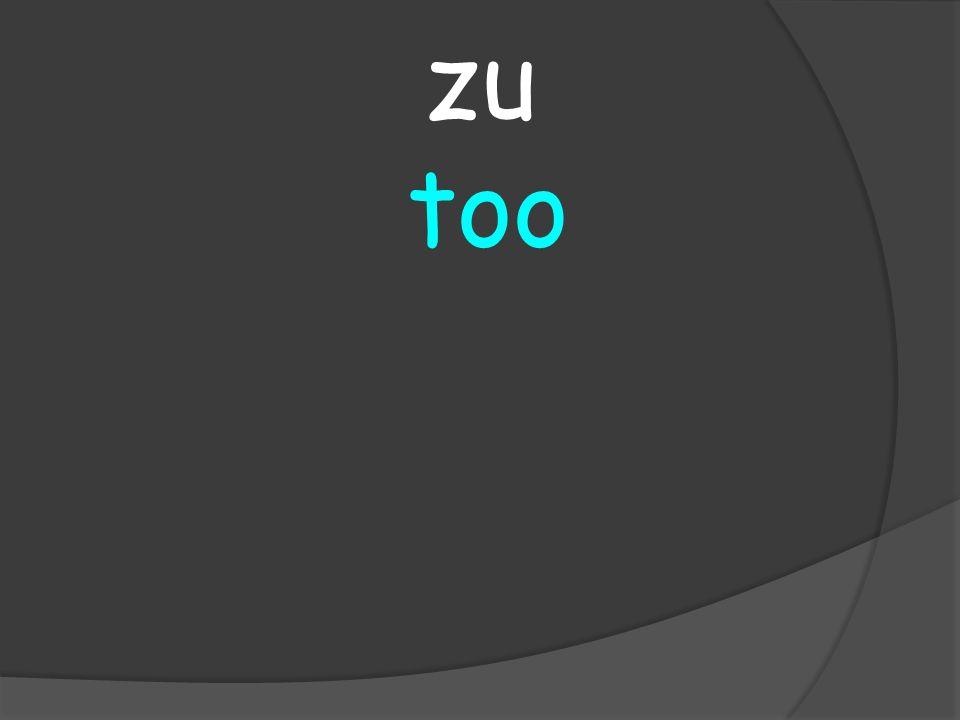 too zu