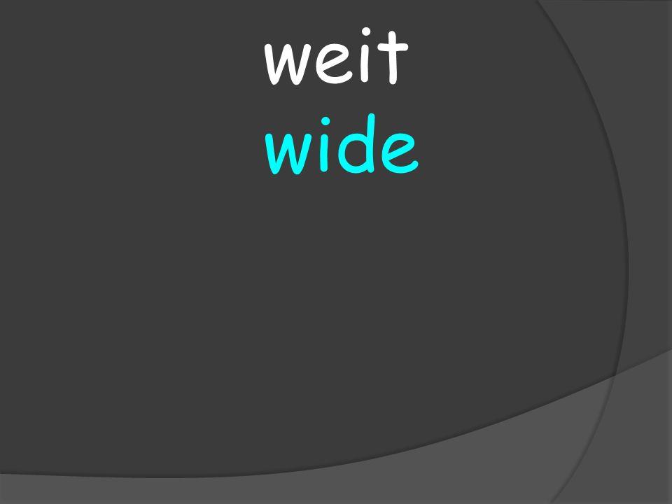 wide weit
