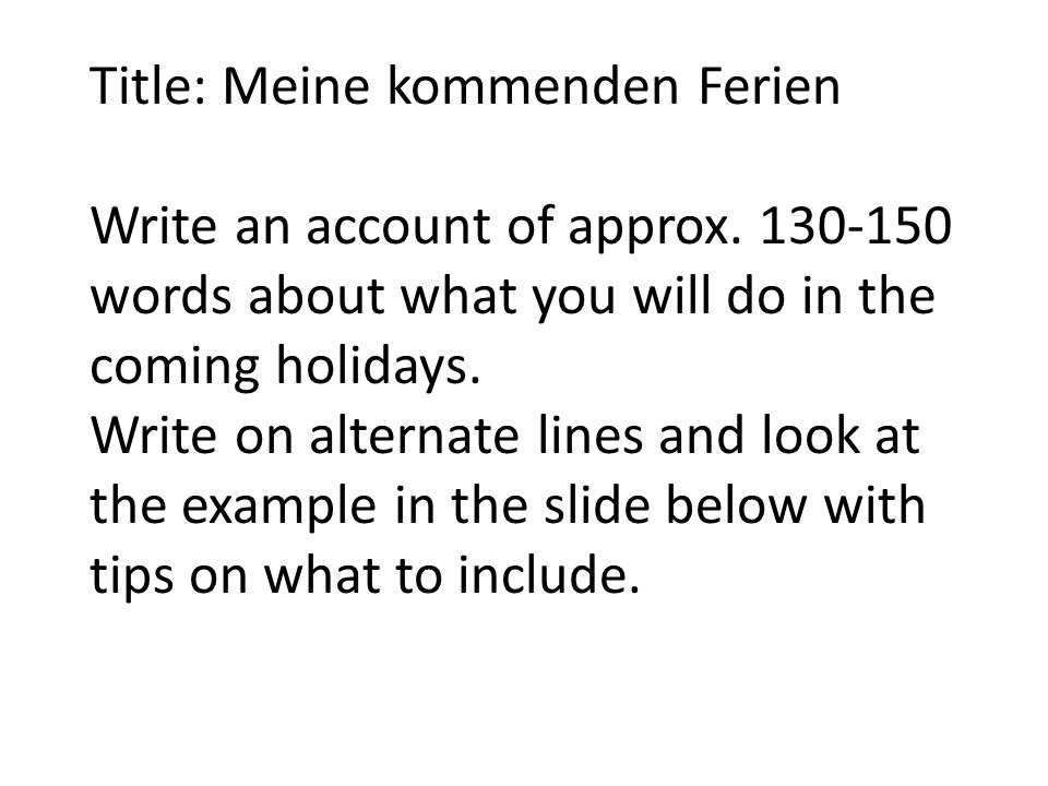 Title: Meine kommenden Ferien Write an account of approx.