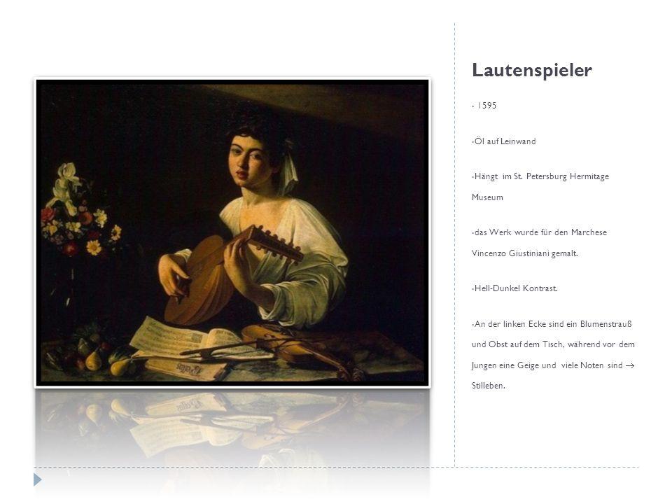 Lautenspieler 1595 Öl auf Leinwand Hängt im St. Petersburg Hermitage Museum das Werk wurde für den Marchese Vincenzo Giustiniani gemalt. Hell-Dunkel K