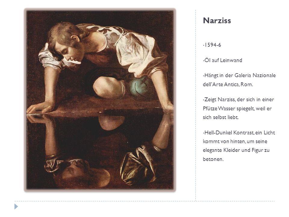 Narziss 1594-6 Öl auf Leinwand Hängt in der Galeria Nazionale dellArte Antica, Rom. Zeigt Narziss, der sich in einer Pfütze Wasser spiegelt, weil er s