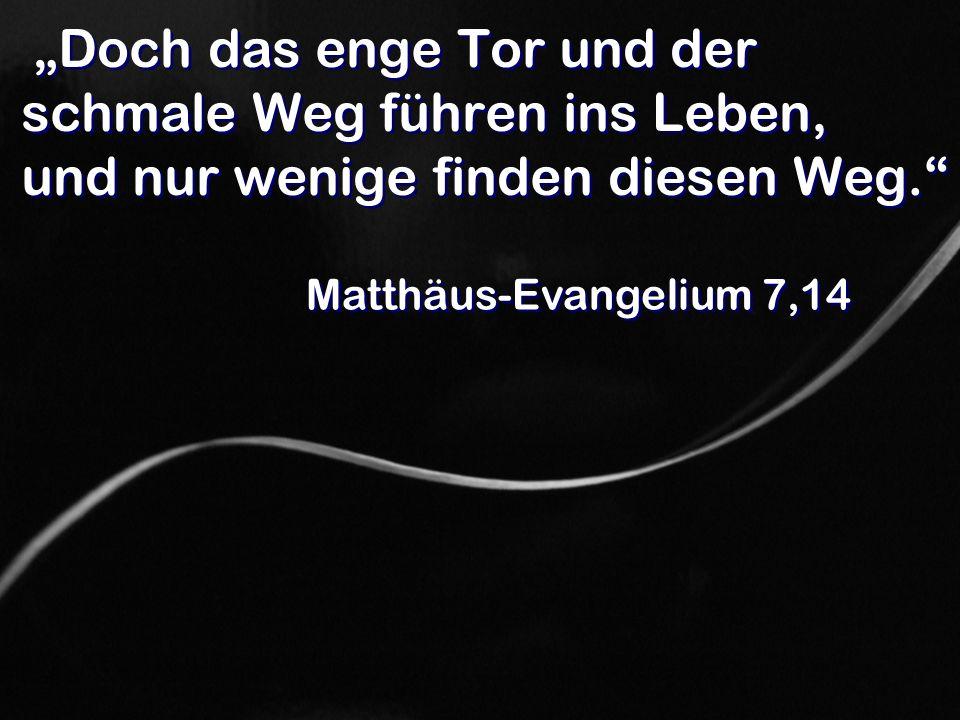Matthäus-Evangelium 7,14