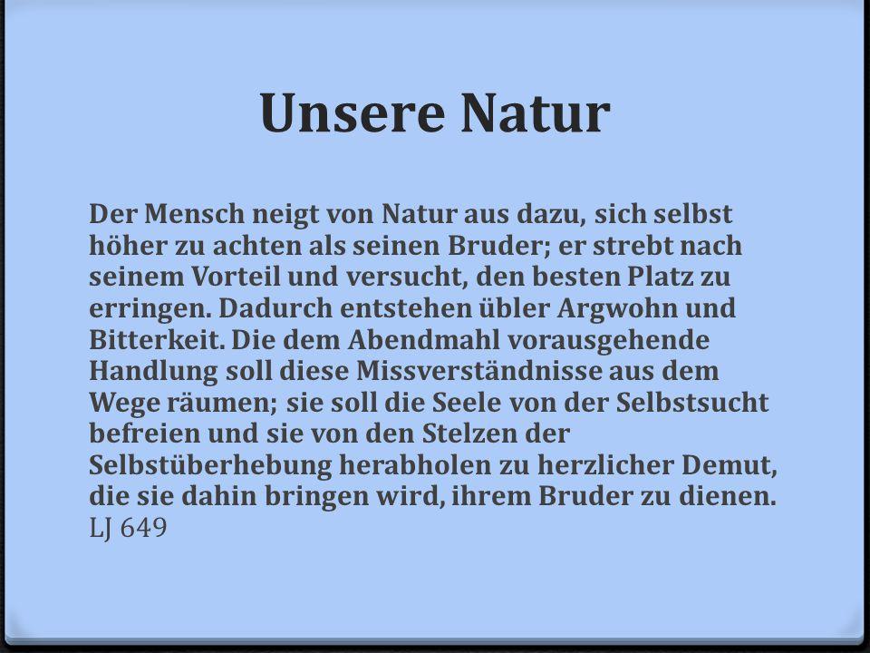 Unsere Natur Der Mensch neigt von Natur aus dazu, sich selbst höher zu achten als seinen Bruder; er strebt nach seinem Vorteil und versucht, den beste