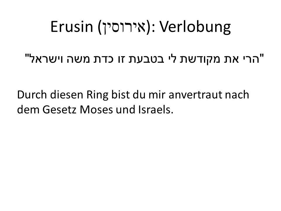 Erusin ( אירוסין ): Verlobung