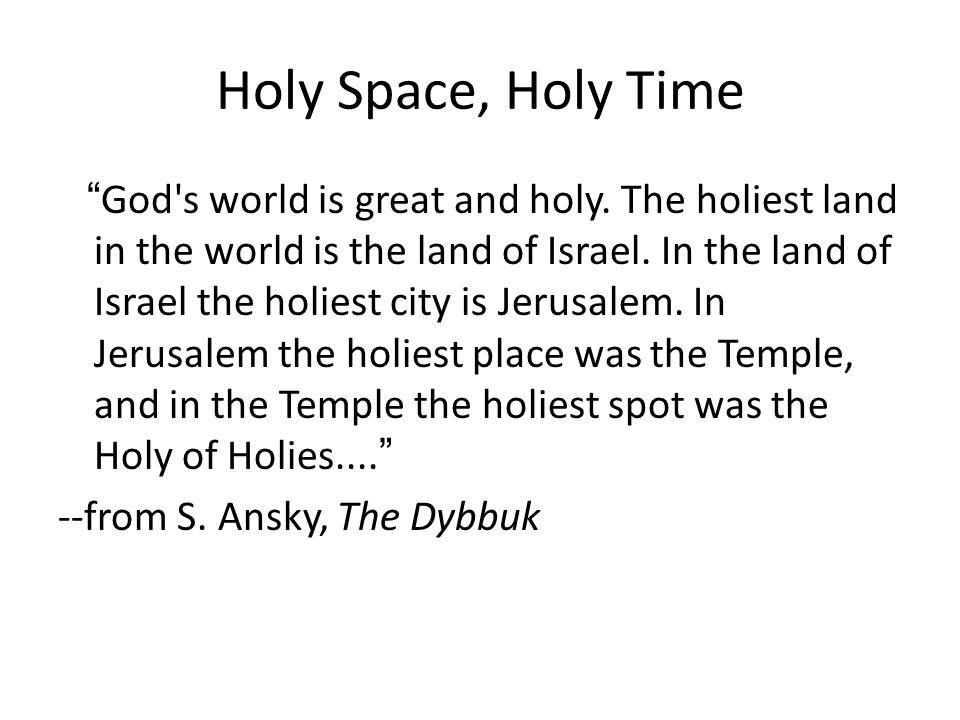 Holy Space, Holy Time God s world is great and holy.
