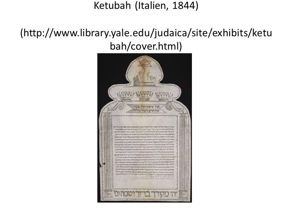 Ketubah (Italien, 1844) (http://www.library.yale.edu/judaica/site/exhibits/ketu bah/cover.html)