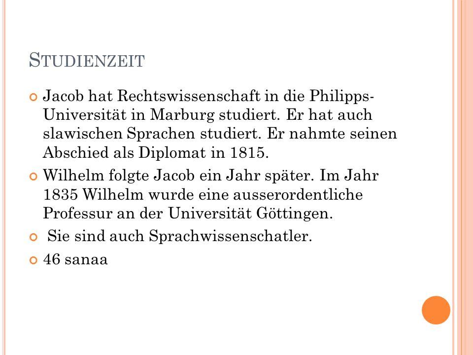 S TUDIENZEIT Jacob hat Rechtswissenschaft in die Philipps- Universität in Marburg studiert. Er hat auch slawischen Sprachen studiert. Er nahmte seinen