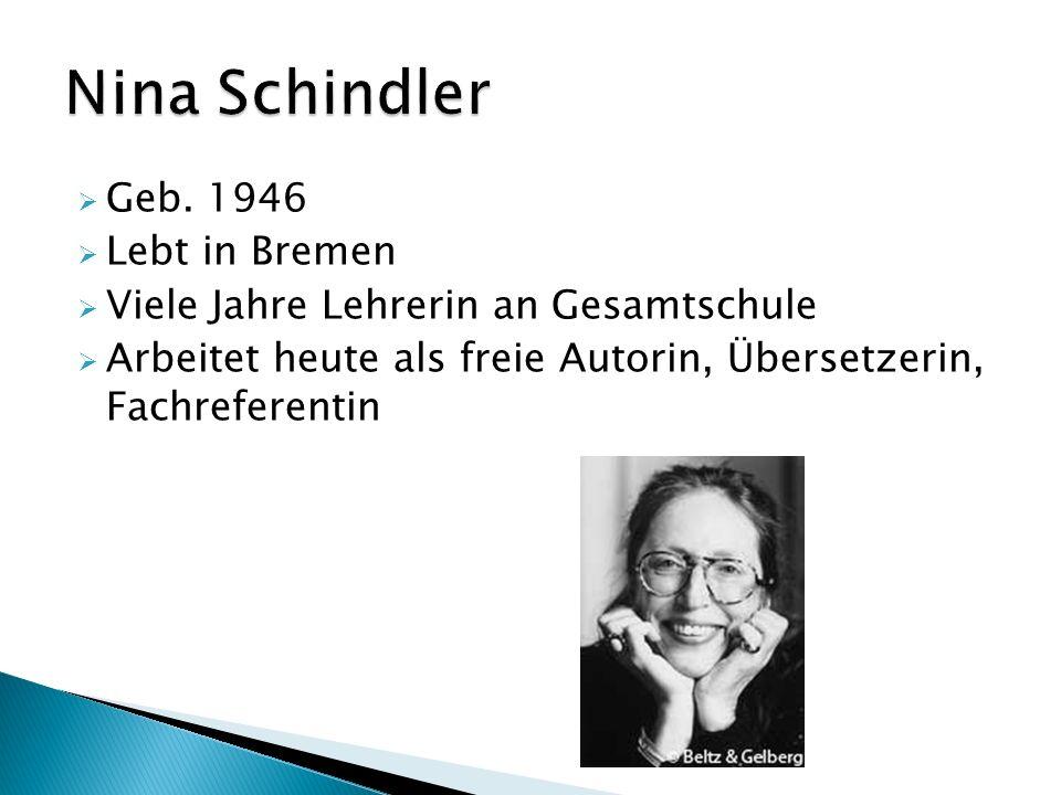 Geb. 1946 Lebt in Bremen Viele Jahre Lehrerin an Gesamtschule Arbeitet heute als freie Autorin, Übersetzerin, Fachreferentin