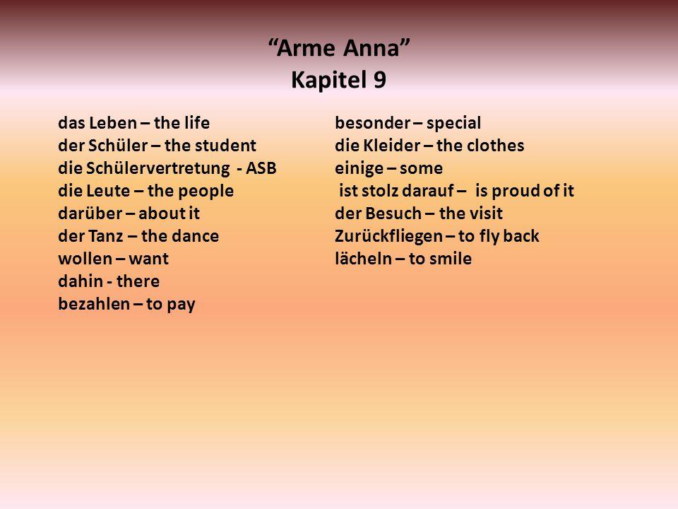 Arme Anna Kapitel 9 das Leben – the life der Schüler – the student die Schülervertretung - ASB die Leute – the people darüber – about it der Tanz – th