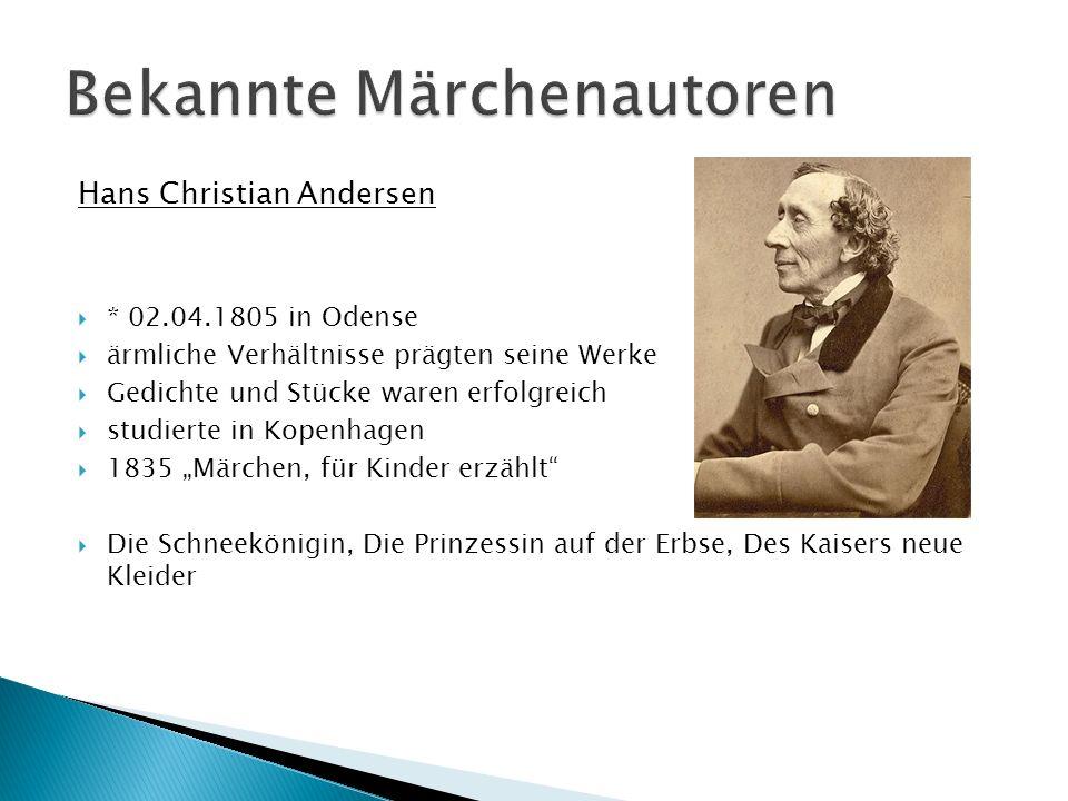 Hans Christian Andersen * 02.04.1805 in Odense ärmliche Verhältnisse prägten seine Werke Gedichte und Stücke waren erfolgreich studierte in Kopenhagen
