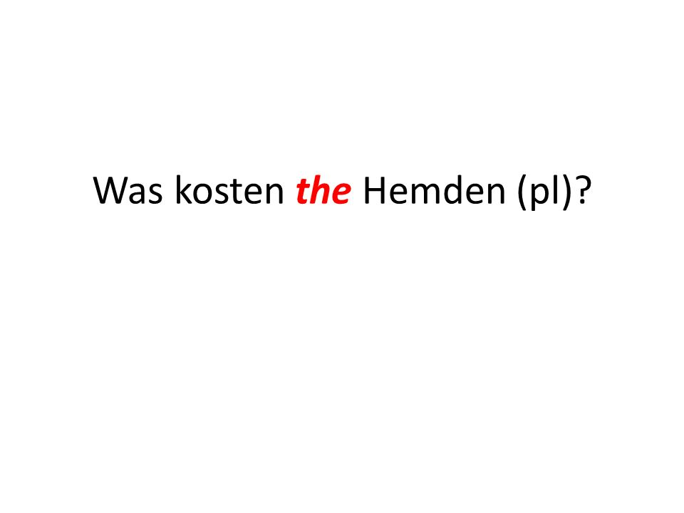 Was kosten the Hemden (pl)